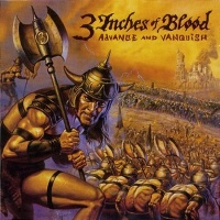 3 Inches of Blood Advance and Vanquish Album Cover
