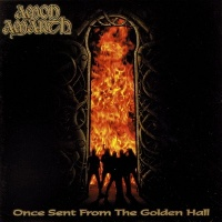 [Amon Amarth Once Sent from the Golden Hall Album Cover]