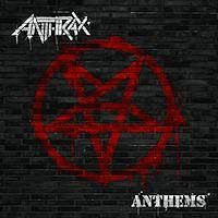 [Anthrax Anthems  Album Cover]
