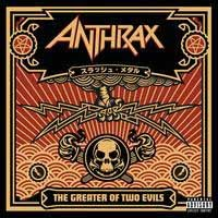 [Anthrax The Greater Of Two Evils Album Cover]