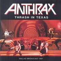 Anthrax Thrash in Texas Album Cover