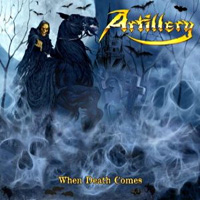 [Artillery When Death Comes Album Cover]