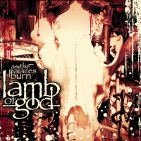 [Lamb of God As the Palaces Burn Album Cover]