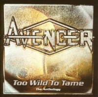[Avenger Too Wild to Tame - The Anthology Album Cover]