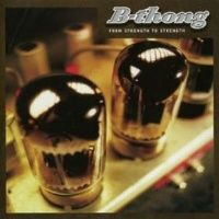 B-Thong From Strength to Strength Album Cover