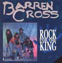 [Barren Cross Rock for the King Album Cover]