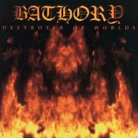 [Bathory Destroyer of Worlds Album Cover]