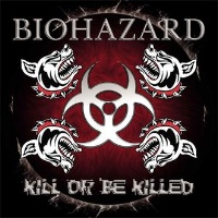 [Biohazard Kill Or Be Killed Album Cover]