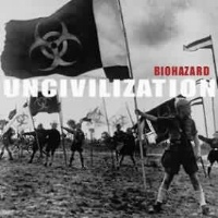 [Biohazard Uncivilization Album Cover]