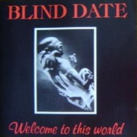 [Blind Date Welcome to This World Album Cover]