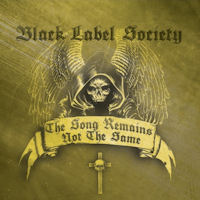 Black Label Society The Song Remains Not The Same Album Cover
