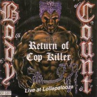 Body Count Return of Cop Killer - Live at Lollapalooza Album Cover
