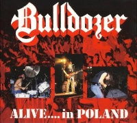 [Bulldozer Alive...in Poland Album Cover]