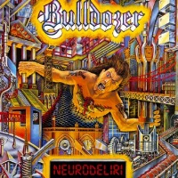 [Bulldozer Neurodeliri Album Cover]