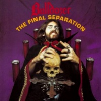 [Bulldozer The Final Separation Album Cover]