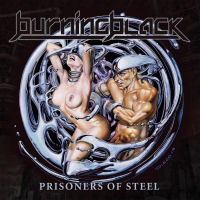 [Burning Black Prisoners Of Steel Album Cover]