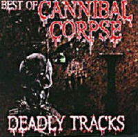 [Cannibal Corpse Deadly Tracks Album Cover]