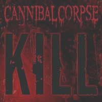 [Cannibal Corpse Kill Album Cover]