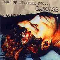 [Carcass Wake Up and Smell the Carcass Album Cover]