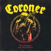 [Coroner Punishment For Decadence Album Cover]