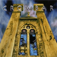 Crowbar Broken Glass Album Cover
