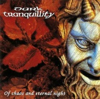 [Dark Tranquillity Of Chaos And Eternal Night Album Cover]