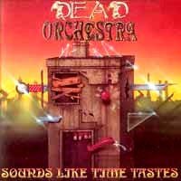[Dead Orchestra Sounds Like Time Tastes Album Cover]
