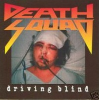 [Death Squad Driving Blind Album Cover]