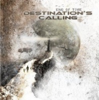 Destination's Calling End of Time Album Cover