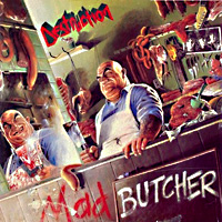 [Destruction Mad Butcher EP Album Cover]