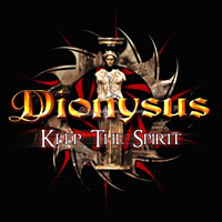 [Dionysus Keep the Spirit Album Cover]