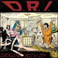 [D.R.I. Dealing With It! Album Cover]