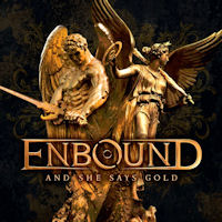 [Enbound And She Says Gold Album Cover]