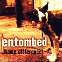 [Entombed Same Difference Album Cover]