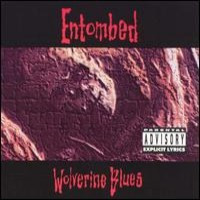 [Entombed Wolverine Blues Album Cover]