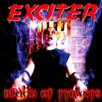 [Exciter Blood of Tyrants Album Cover]
