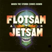 [Flotsam and Jetsam When the Storm Comes Down Album Cover]
