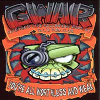 [GWAR You're All Worthless and Weak Album Cover]