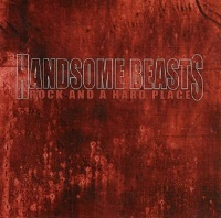 [The Handsome Beasts Rock and a Hard Place Album Cover]