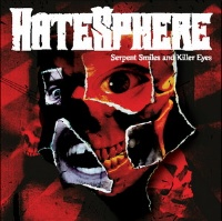 [Hatesphere Serpent Smiles and Killer Eyes Album Cover]