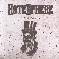 [Hatesphere To the Nines Album Cover]