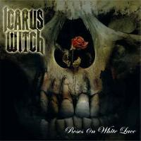 [Icarus Witch Roses On White Lace  Album Cover]
