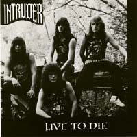 [Intruder Live To Die Album Cover]