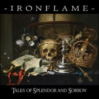 [Ironflame Tales Of Splendor And Sorrow Album Cover]