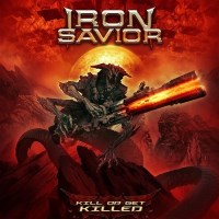 [Iron Savior Kill or Get Killed Album Cover]