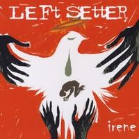 [Left Setter Irene Album Cover]