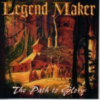 Legend Maker The Path to Glory Album Cover