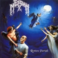 [Messiah Rotten Perish Album Cover]