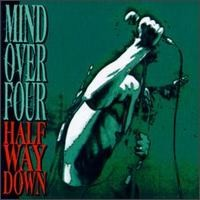 [Mind Over Four Half Way Down Album Cover]