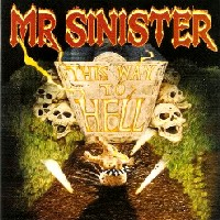 [Mr. Sinister This Way to Hell Album Cover]